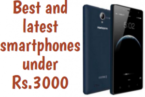 17 Best and latest smartphones Under Rs.3000