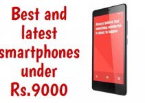 8 Best and Latest Smartphones Under Rs.9000