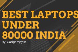 best laptop under 80000 in India