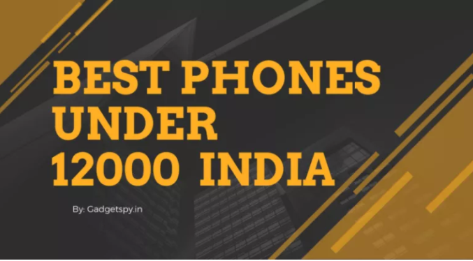 Best Smartphones Under 12000 in India