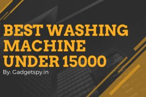 Best Fully Automatic Washing Machines Under Rs 15000 in India