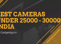 Best DSLR Cameras Under Rs 25,000 – Rs 30,000 in India