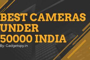 best DSLR cameras under 50000
