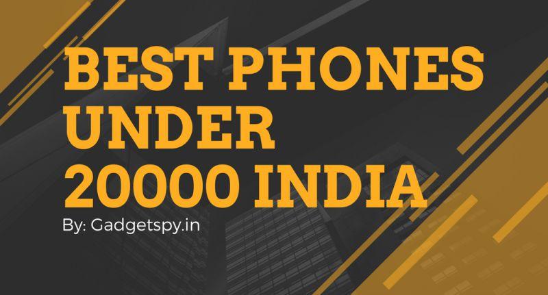 best phones under 20000,best smartphones under 20000,best mobiles under 20000, best android phones under 20000, top 10 smartphones under 20000, top 10 mobiles under 20000, best smartphone in india under 20000