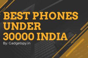 best mobiles under 30000, best phones under 30000, best smartphones under 30000,