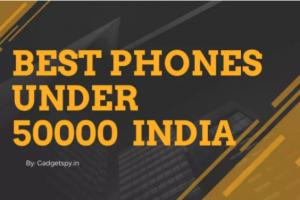 Best Smartphones Under Rs 50,000