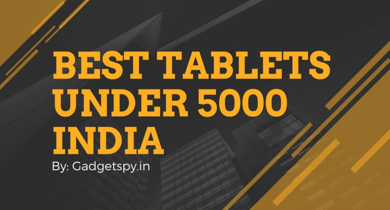 Best Tablets Under 5000 in India