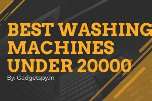 Best Washing Machines Under Rs 20000 in India