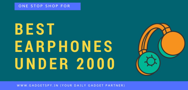 15 Best Earphones Under Rs 1500 Rs 2000 India With Mic September 2020