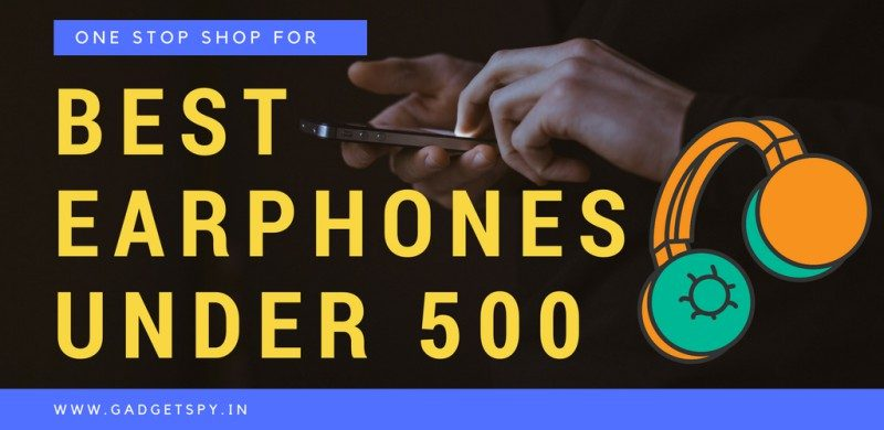 10 Best Earphones Under Rs 500 With Mic Bass September 2020