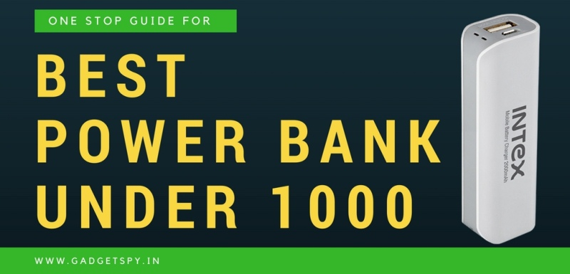 10 Best Power Banks Under Rs 1000 India (September 2019