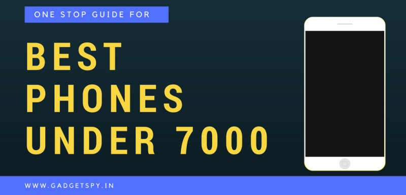 10 Best Mobile Phones Under Rs 7 000 In India Jan 2019 Gadgetspy