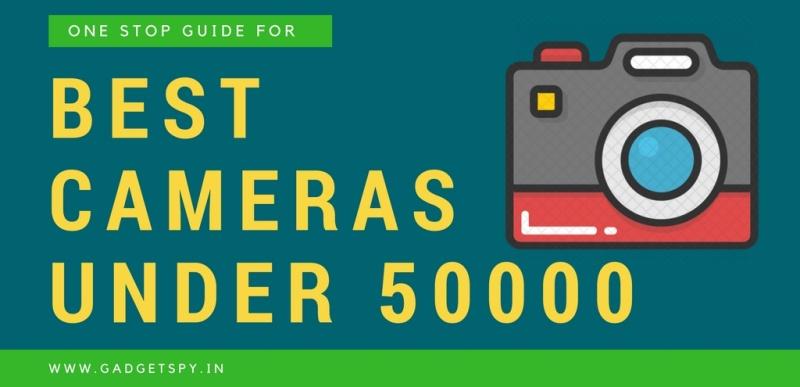 5 Best Dslr Cameras Under Rs 50000 India Jan 2019 Gadgetspy