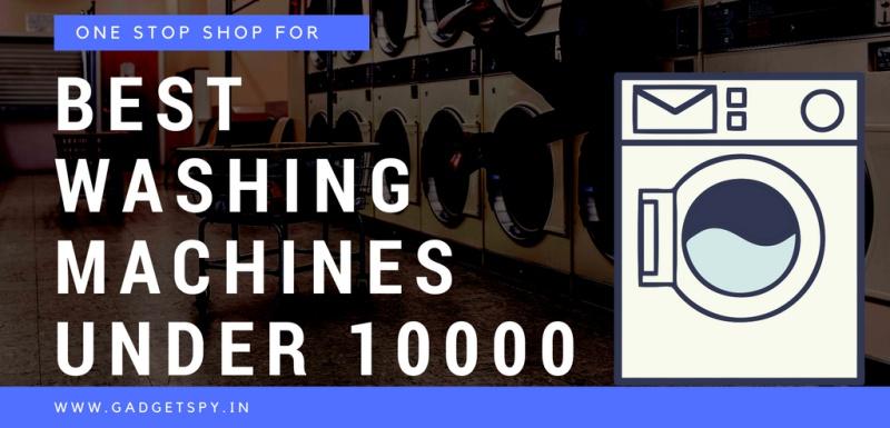 Bedste vaskemaskiner under 10000, videocon vaskemaskine under 10000, bedste fuldautomatiske vaskemaskine under 10000, bedste halvautomatiske vaskemaskine i Indien under 10000, øverste halvautomatiske vaskemaskine under 10000, lg vaskemaskine 5000, bedste vaskemaskine under 7000