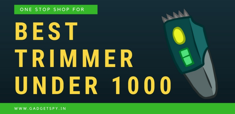 5 Best Trimmers Under Rs 1000 In India April 2019 Gadgetspy