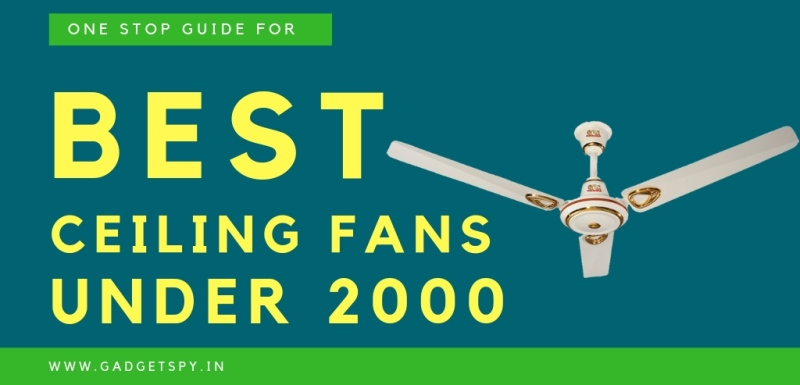 10 Best Ceiling Fans Under Rs 1500 2000 In India